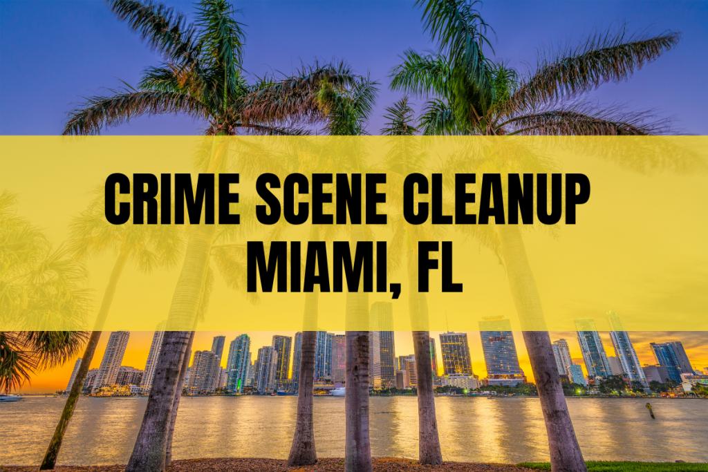 Crime Scene Cleanup Miami FL